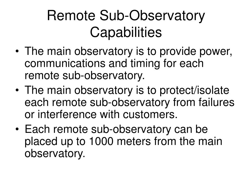 Remote Sub-Observatory Capabilities