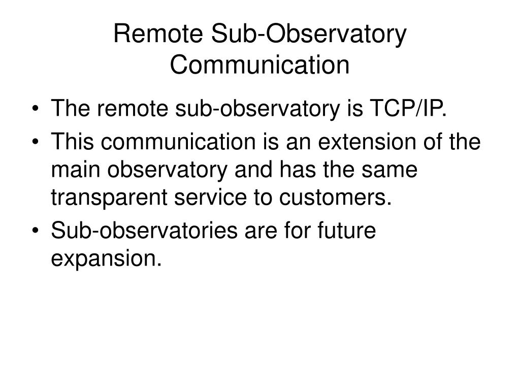 Remote Sub-Observatory Communication