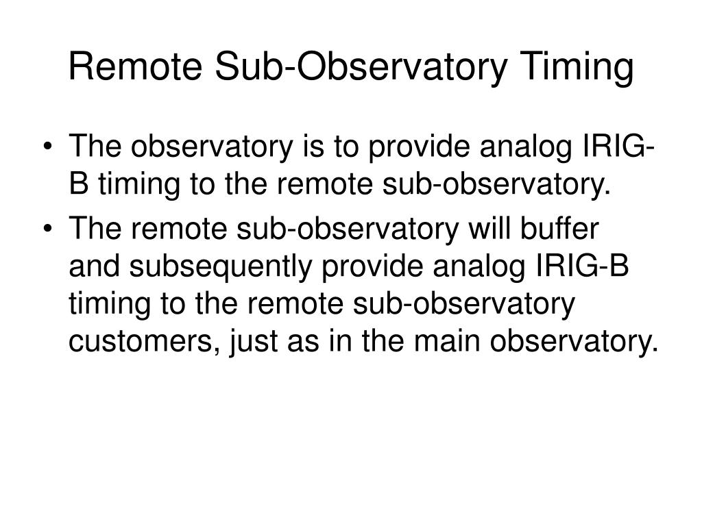 Remote Sub-Observatory Timing
