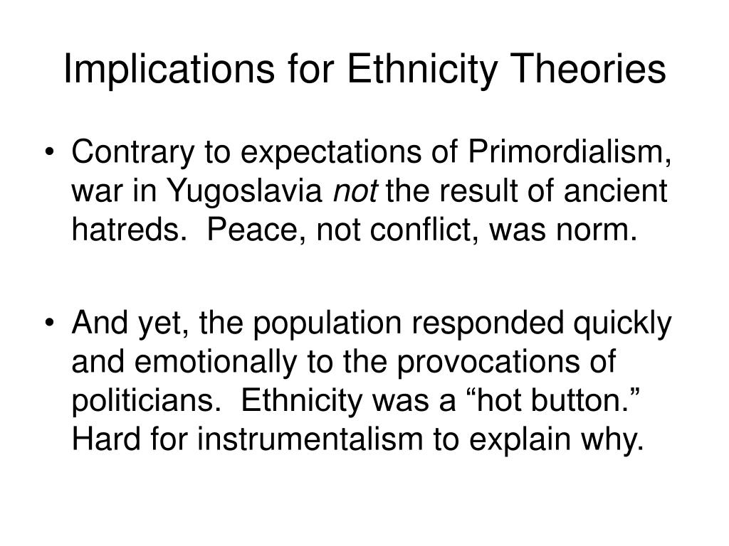 Implications for Ethnicity Theories
