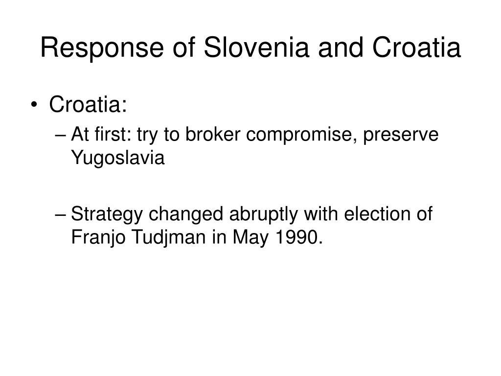 Response of Slovenia and Croatia