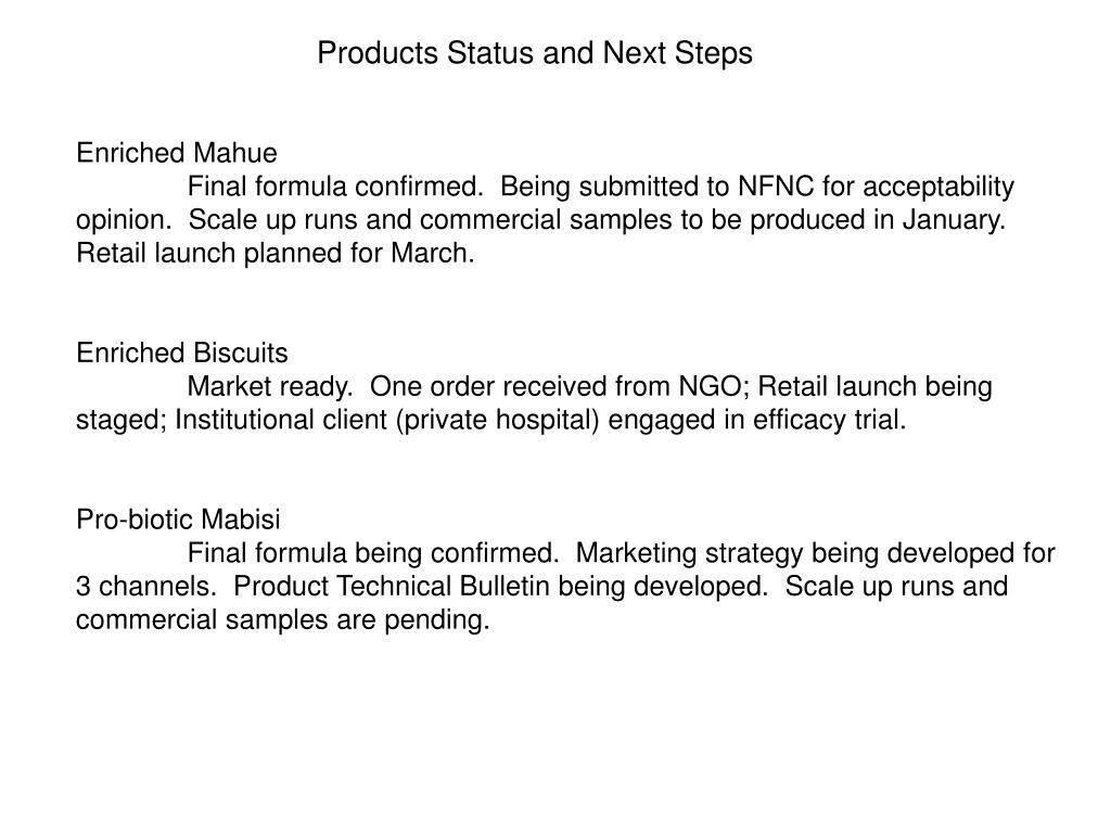 Products Status and Next Steps