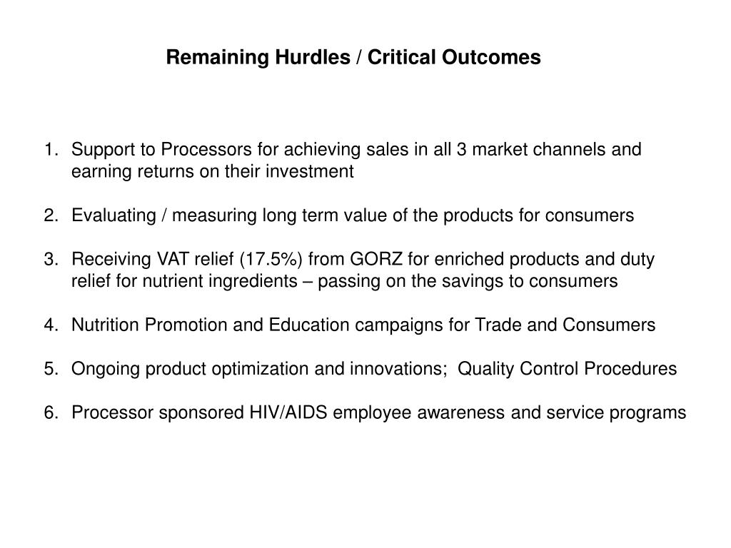 Remaining Hurdles / Critical Outcomes