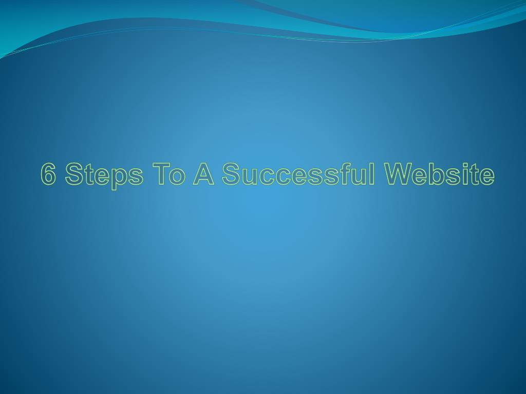 6 Steps To A Successful Website