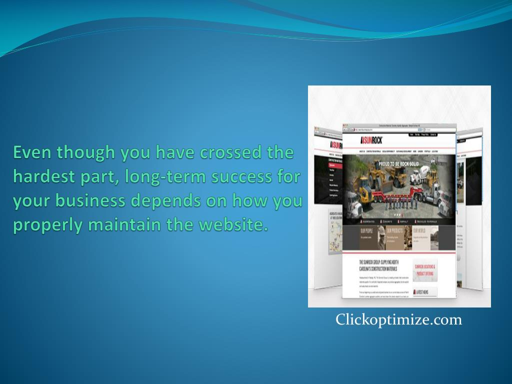 Even though you have crossed the hardest part, long-term success for your business depends on how you properly maintain the website.