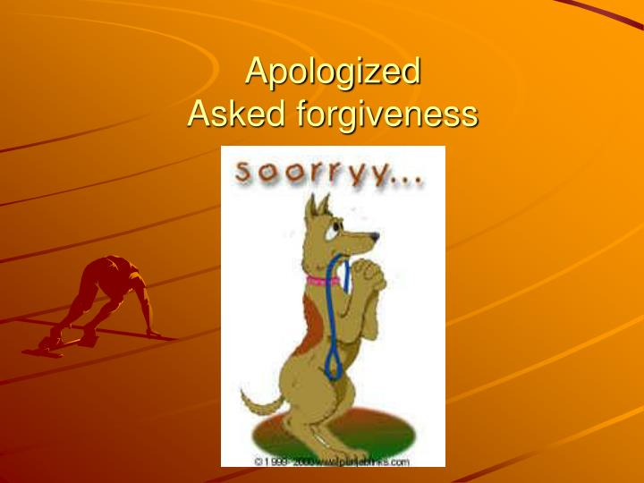 Apologized asked forgiveness