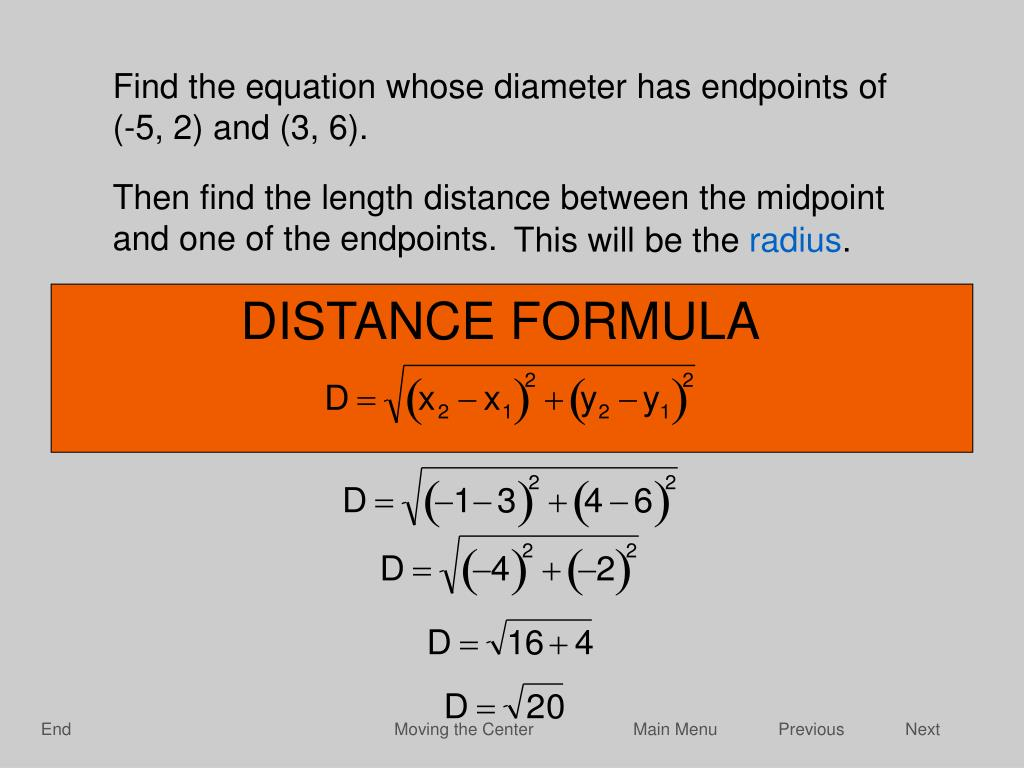 Find the equation whose diameter has endpoints of (-5, 2) and (3, 6).