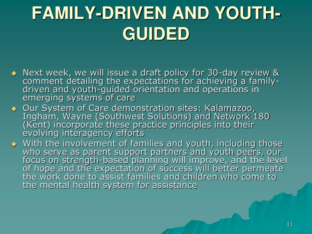 FAMILY-DRIVEN AND YOUTH-GUIDED