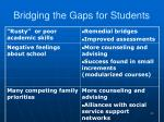 bridging the gaps for students