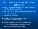 who benefits from effective career pathways