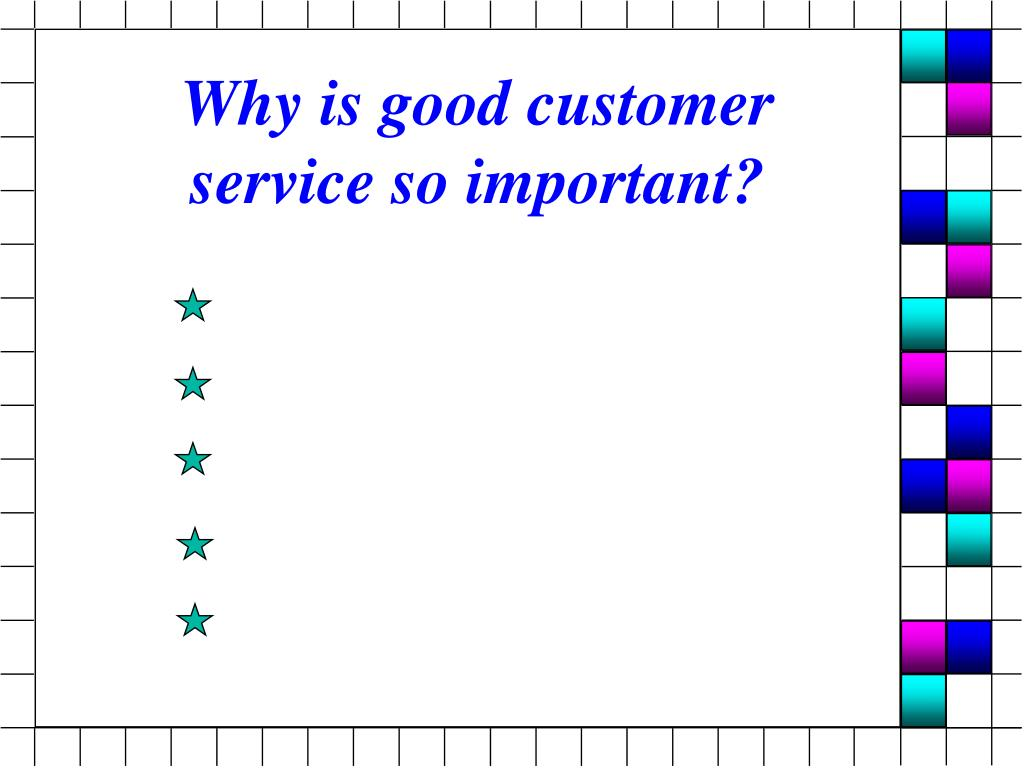 Why is good customer service so important?