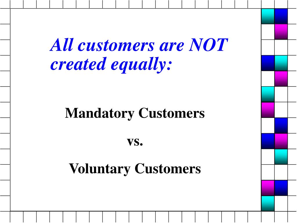 All customers are NOT created equally:
