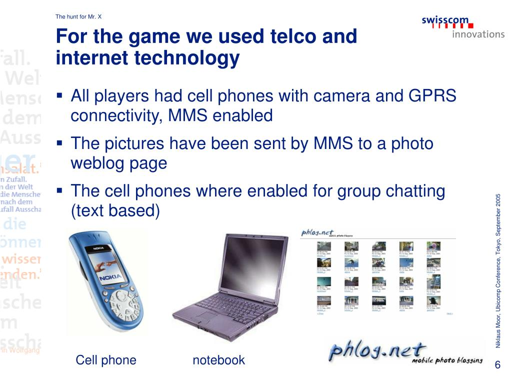For the game we used telco and internet technology