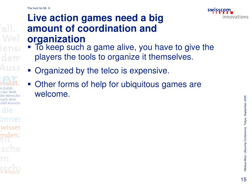 Live action games need a big amount of coordination and organization