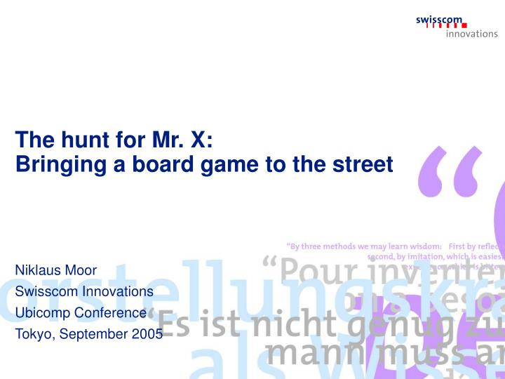 The hunt for mr x bringing a board game to the street