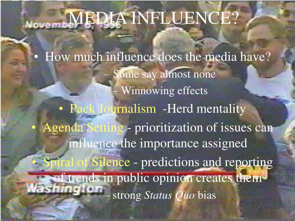 MEDIA INFLUENCE?