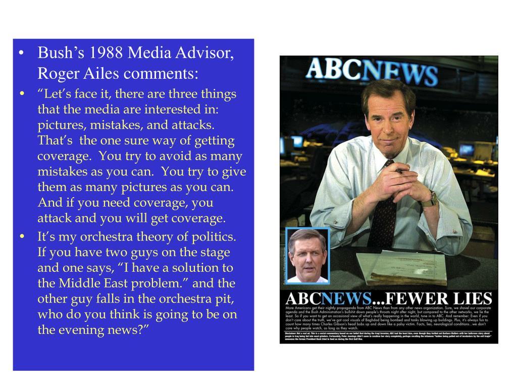 Bush's 1988 Media Advisor, Roger Ailes