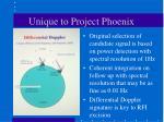 unique to project phoenix14