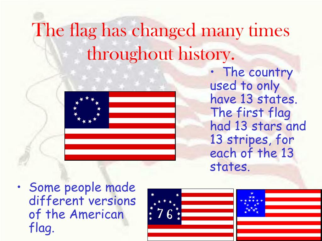 The flag has changed many times throughout history.