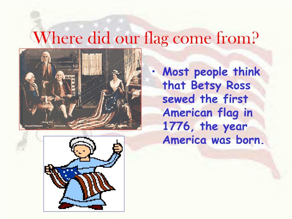 Where did our flag come from?