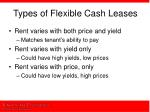 types of flexible cash leases