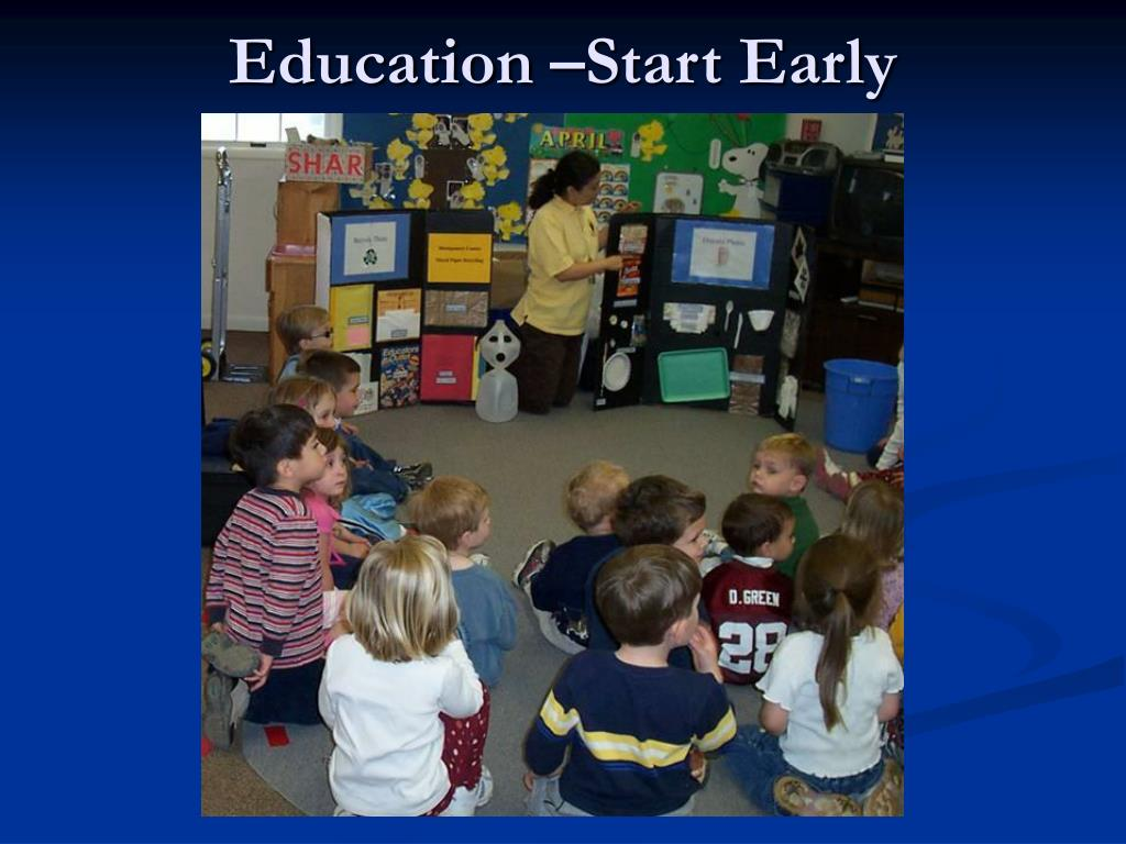 Education –Start Early