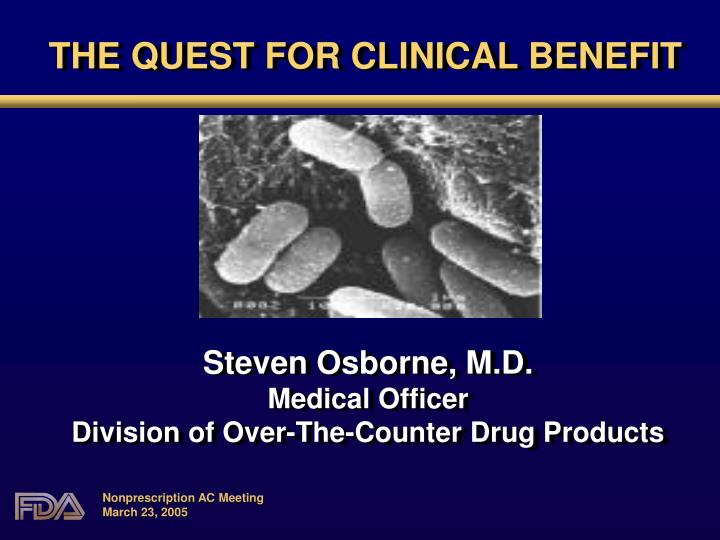 THE QUEST FOR CLINICAL BENEFIT