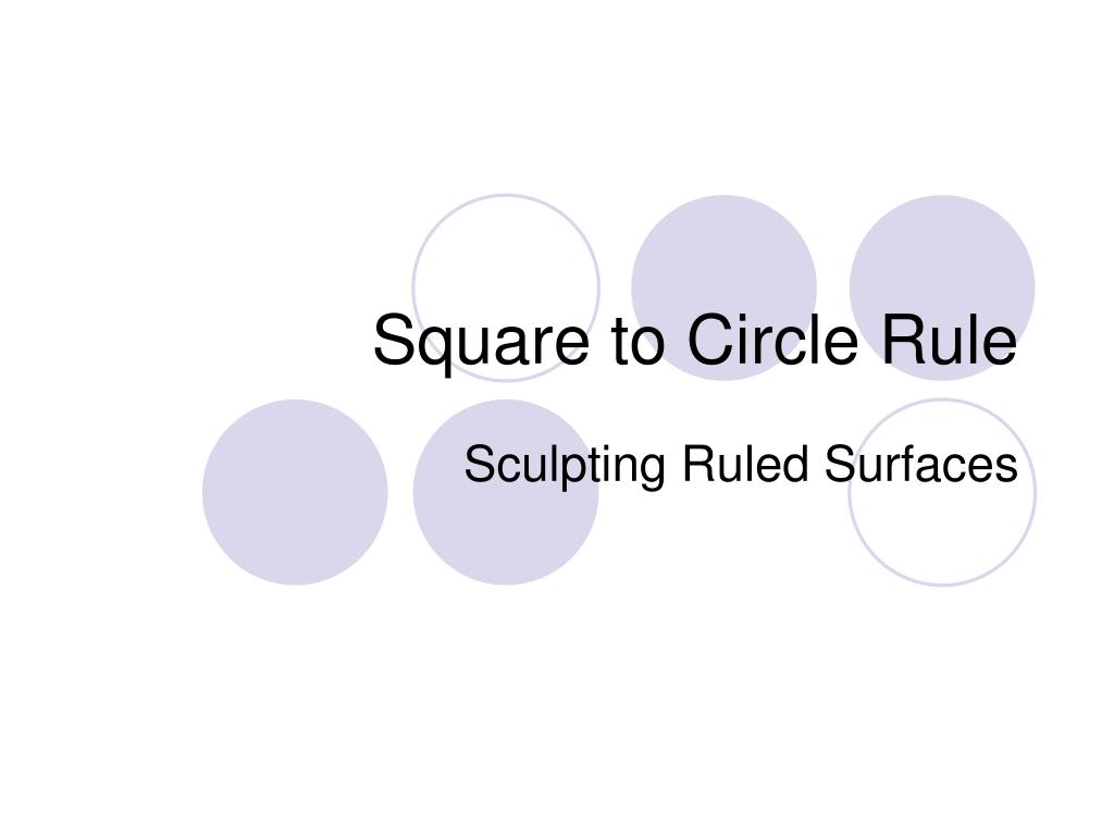 square to circle rule l.