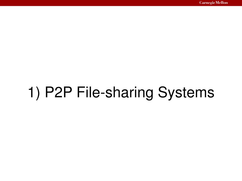 1) P2P File-sharing Systems