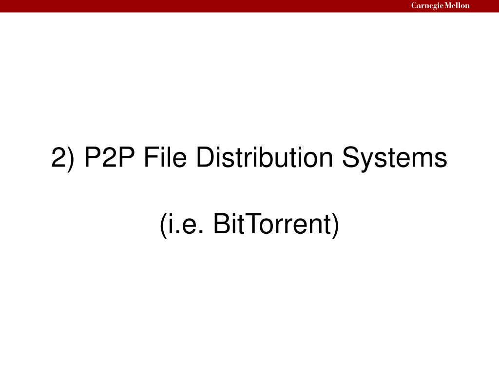 2) P2P File Distribution Systems