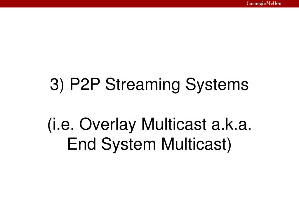3) P2P Streaming Systems
