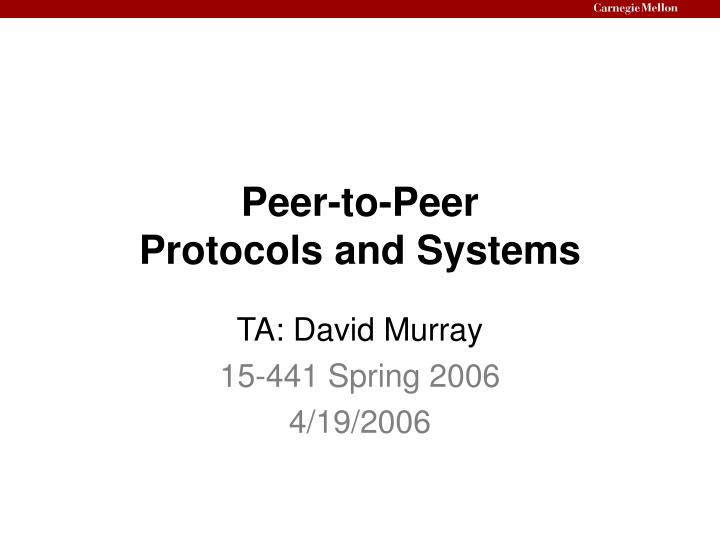 Peer to peer protocols and systems