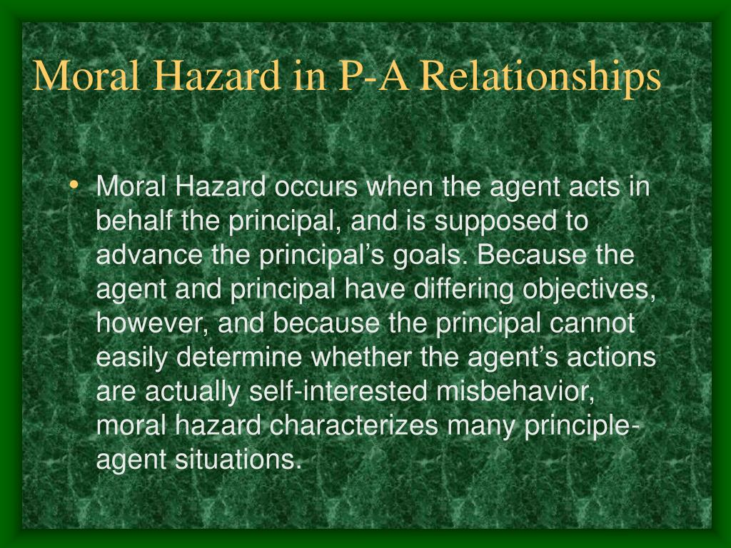 Moral Hazard in P-A Relationships
