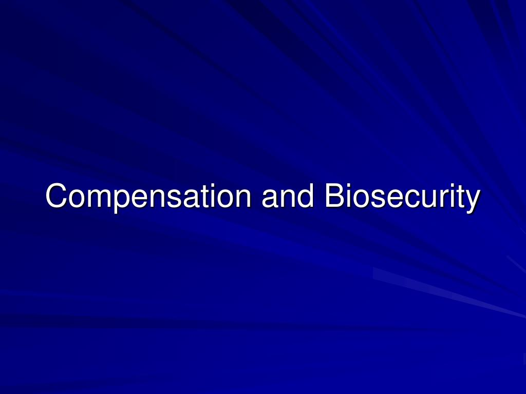 Compensation and Biosecurity