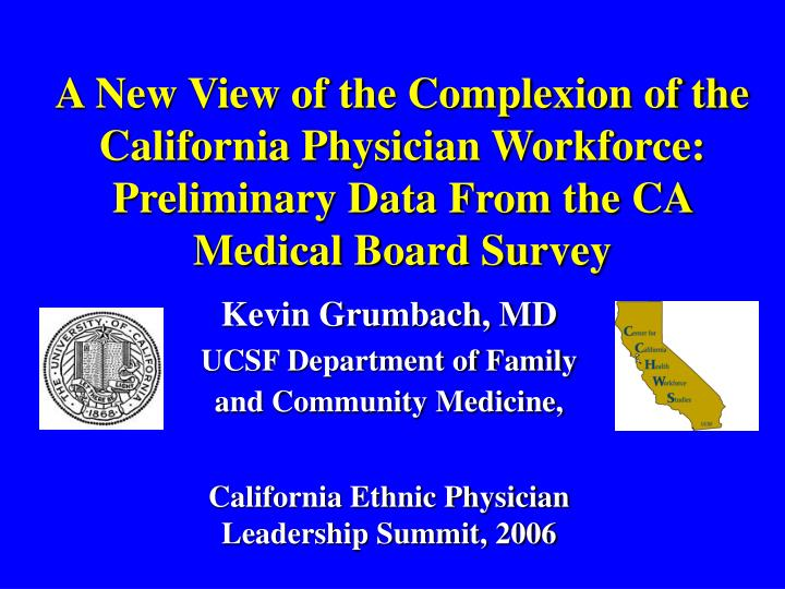 A New View of the Complexion of the California Physician Workforce: