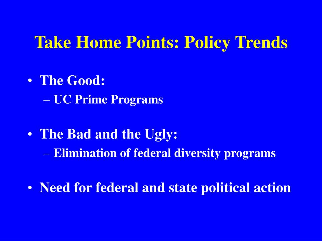 Take Home Points: Policy Trends