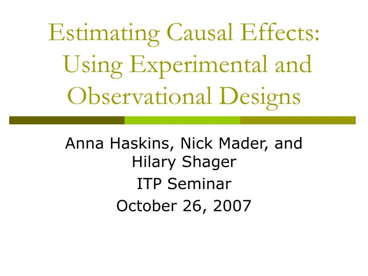 estimating causal effects using experimental and observational designs n.
