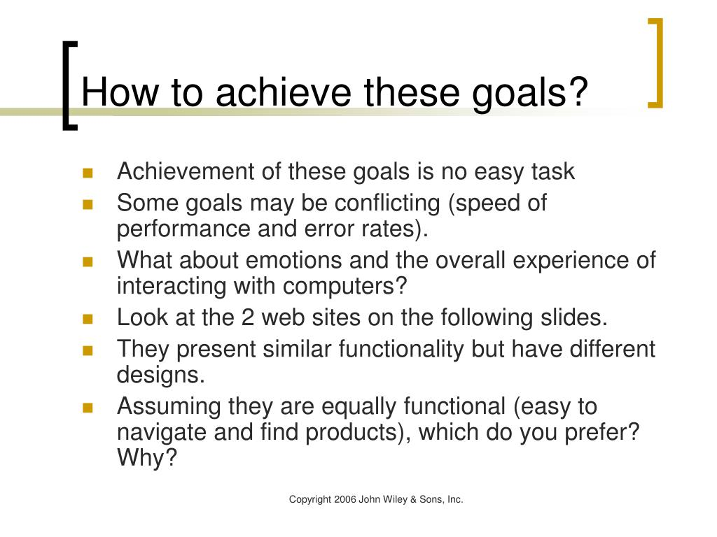 How to achieve these goals?