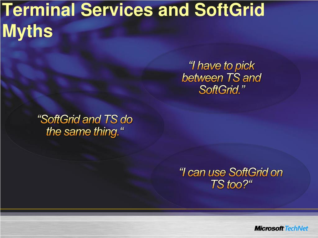 Terminal Services and SoftGrid Myths