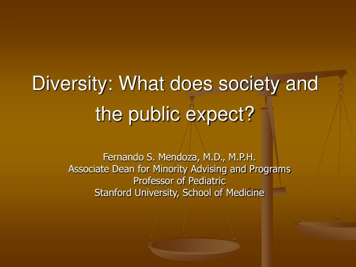 Diversity what does society and the public expect