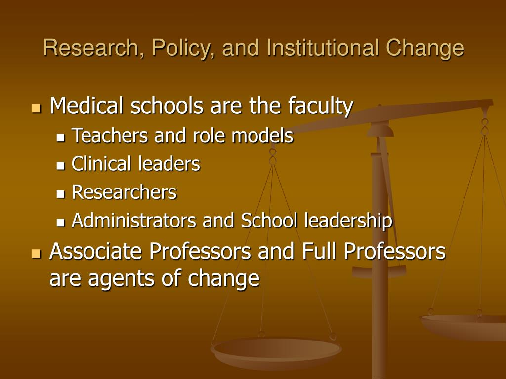 Research, Policy, and Institutional Change