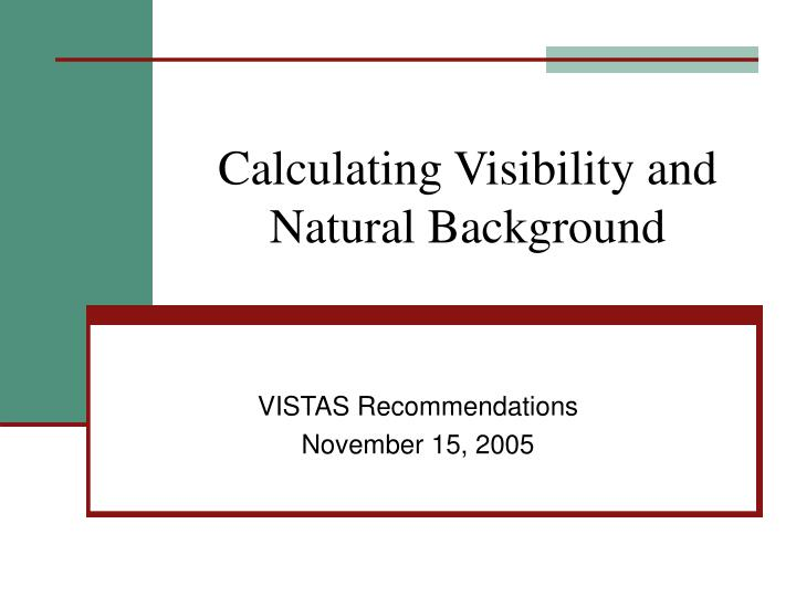 Calculating visibility and natural background