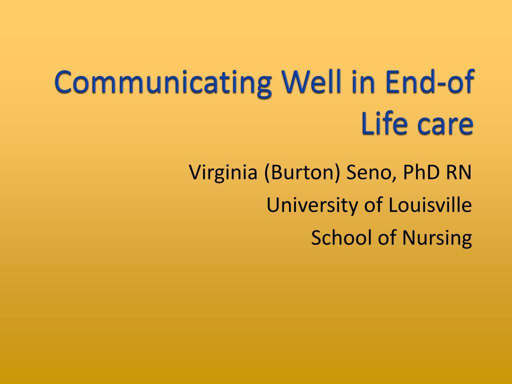 Communicating Well in End-of Life care