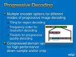 progressive decoding