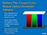 setting the target color space using unsigned integers25