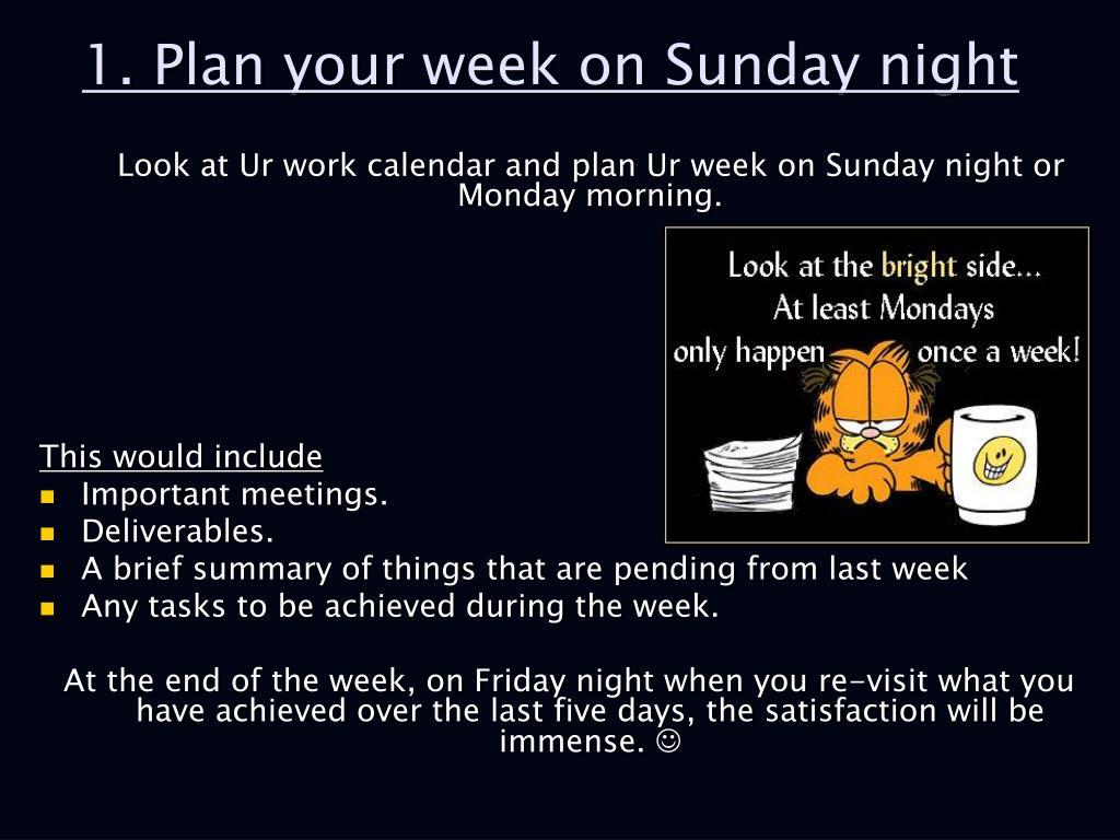 1. Plan your week on Sunday night