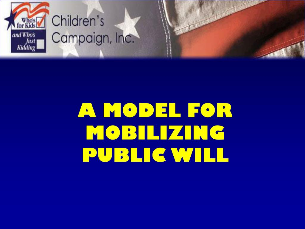 a model for mobilizing public will l.