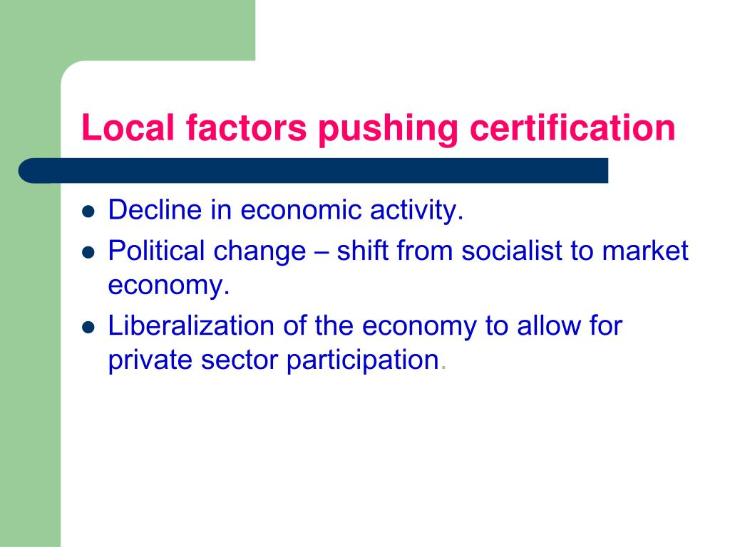 Local factors pushing certification