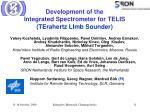 development of the integrated spectrometer for telis terahertz limb sounder