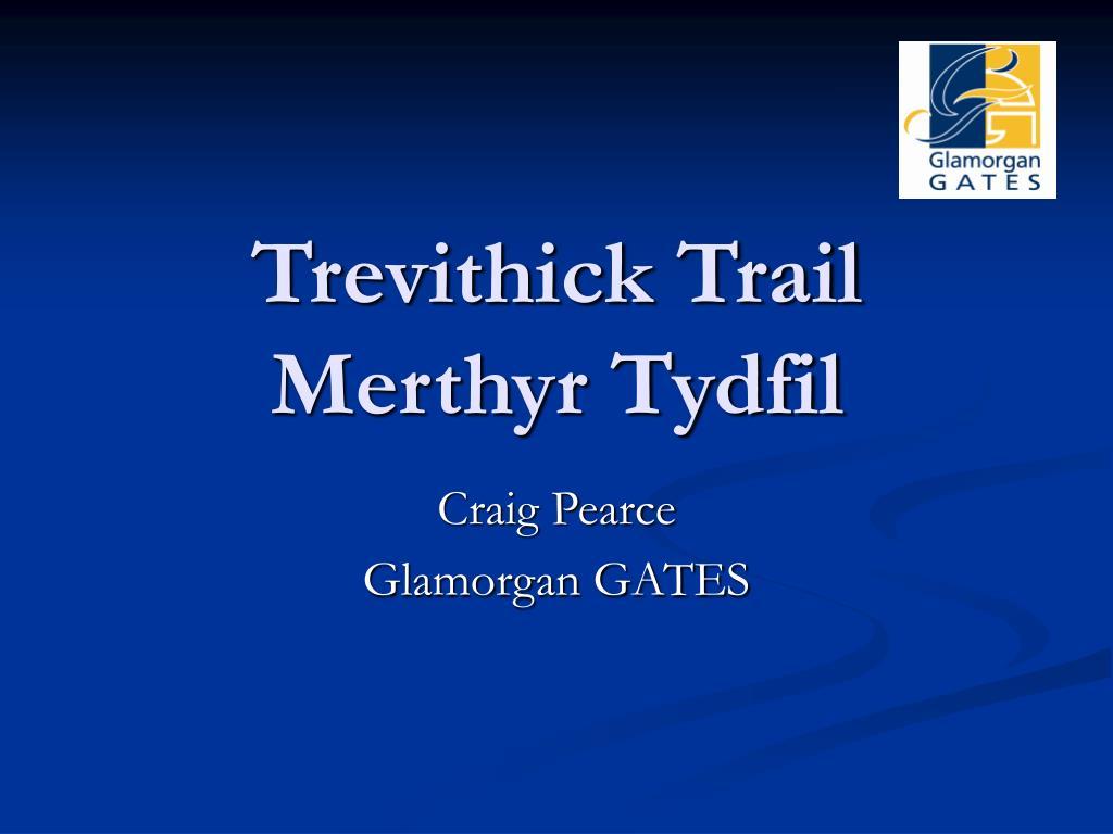 trevithick trail merthyr tydfil l.